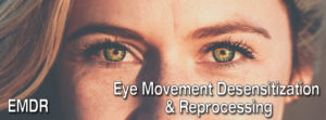 EDMR - Eye Movement Desensitization and Reprocessing